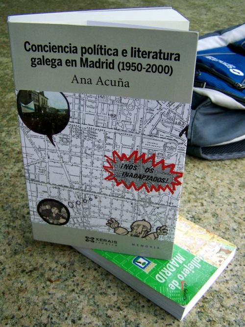 """""""Conciencia política e literatura galega en Madrid (1950-2000)"""", de Ana Acuña (Xerais, 2014)."""